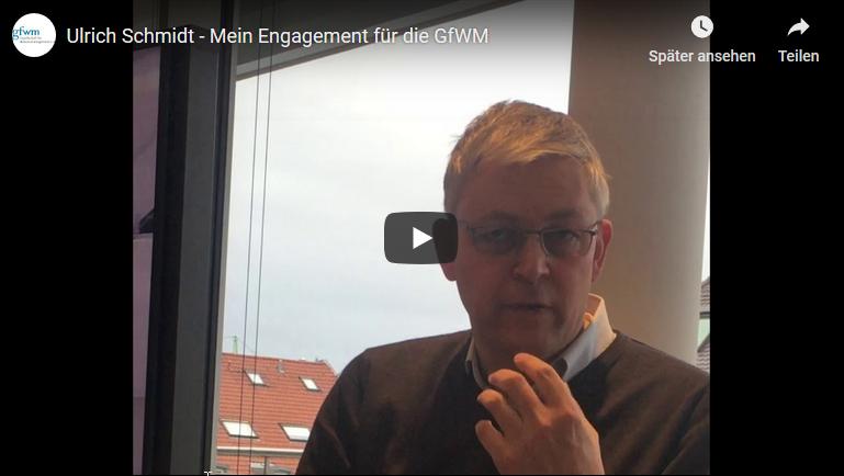 Ulrich Schmidt engagiert sich für die GfWM