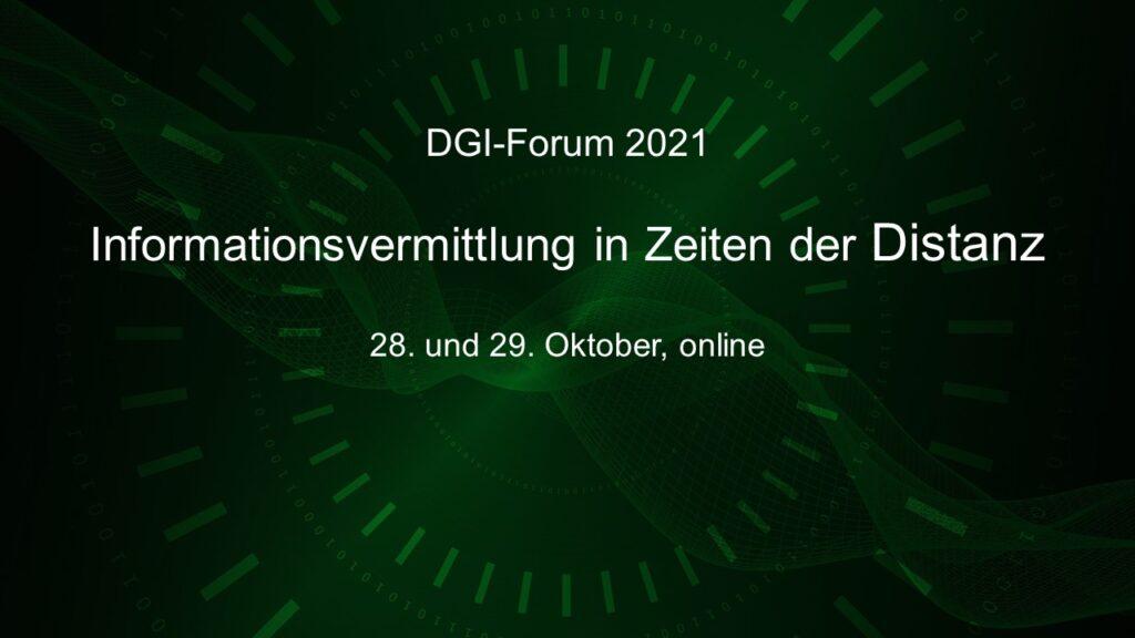 DGI-Forum 2021 – Informationsvermittlung in Zeiten der Distanz